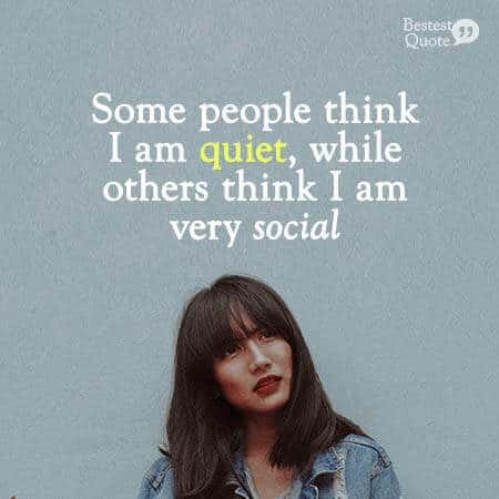 Some people think I am quiet, while others think I am very social. Ambivert Quotes